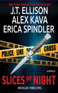 SLICES OF NIGHT   Alex Kava   Erica Spindler    J.T. Ellison