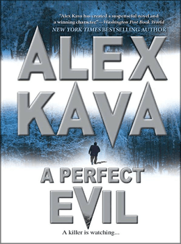 A PERFECT EVIL | ALEX KAVA | Book 1 in the Maggie O'Dell Series