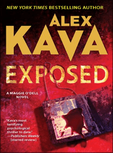 Exposed | ALEX KAVA | Book 6 in the Maggie O'Dell Series