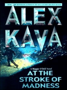 At The Stroke of Madness | ALEX KAVA | Book 4 in the Maggie O'Dell Series