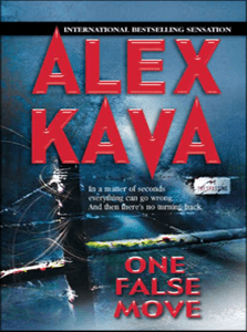 One False Move | ALEX KAVA | Stand Alone Novel