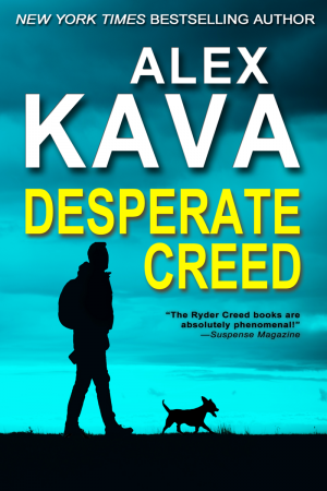 Desperate Creed | Book 5 Ryder Creed K-9 Mystery series | Alex Kava